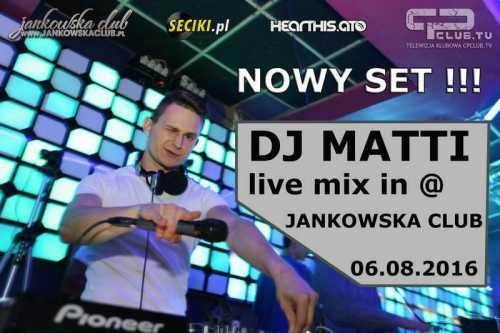 Jankowska Club (Wola J.) -Dj Matti (06.08.2016)