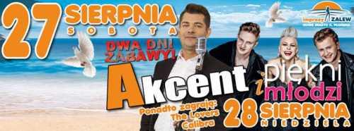 Imprezy Zalew - Zespół AKCENT (27.08) oraz Piękni i Młodzi (28.08.2016)
