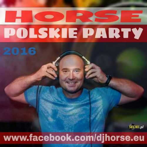 Horse - Polskie Party 2016 #7