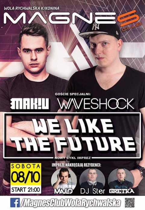 Magnes Club Wola Rychwalska (k. Konina) - We Like The Future (8.10.16)