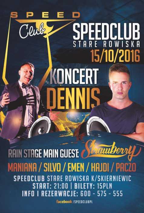 Speed Club (Stare Rowiska) - KONCERT DENNIS (15.10.16)