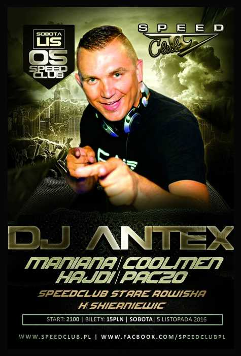 Speed Club (Stare Rowiska) -  Dj ANTEX (5.11.2016)