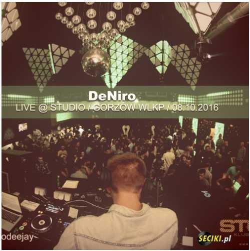Klub Studio (Gorzów Wlkp.) - Dj DeNiro (08.10.2016)