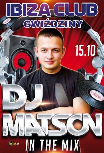 Ibiza (Gwiździny) - DJ MATSON  (15.10.16)