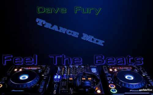 Dave Fury Trance Mix Feel The Beats