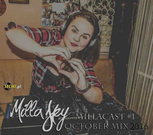 Milla Sky - Millacast #1 October Mix 2016