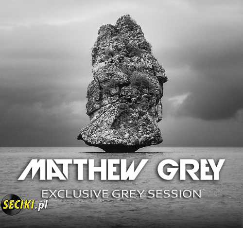 Matthew Grey - Exclusive Grey Session 11 [04.11.2016]