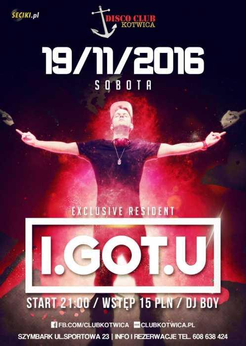 Disco Club Kotwica (Szymbark) - I.GOT.U (19.11.16)