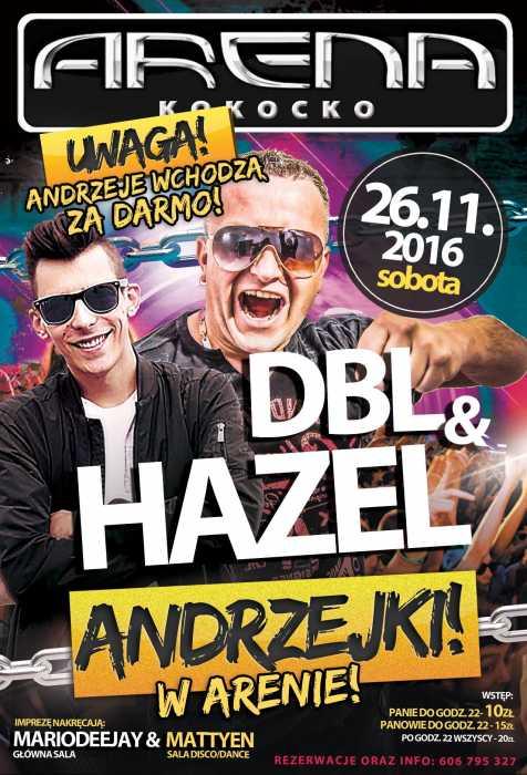Arena (Kokocko) - ANDRZEJKI - DJ HAZEL & DBL (26.11.16)