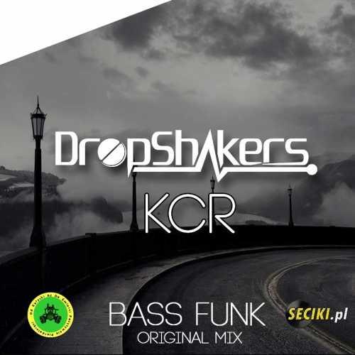 Dropshakers & KCR - Bass Funk (Orginal Mix)