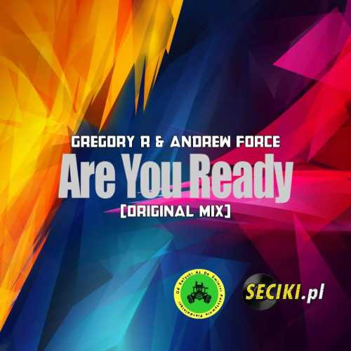 Gregory R & Andrew Force - Are You Ready (Original Mix)