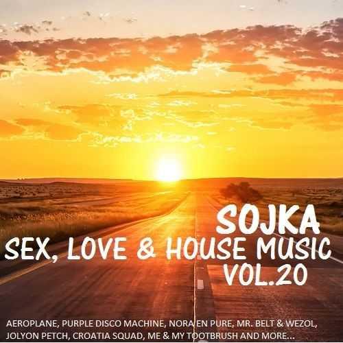 SOJKA - SEX, LOVE & HOUSE MUSIC 20 (06.01.2017)