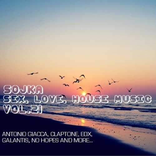 SOJKA - SEX, LOVE & HOUSE MUSIC 21 (19.01.2017)