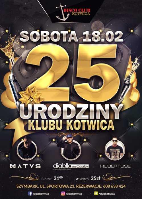 Club Kotwica (Szymbark) - 25 Urodziny Klubu (18.02.17) - kluby, festiwale, plenery, klubowa muza, disco polo