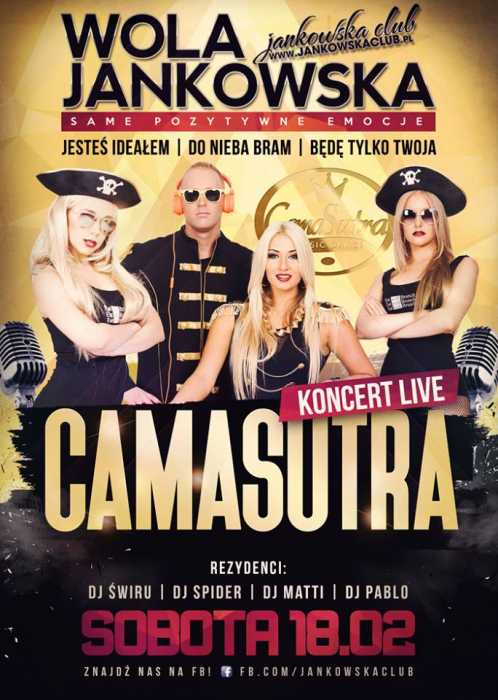 Jankowska Club (Wola Jankowska) - Koncert CamaSutra (18.02.17) - kluby, festiwale, plenery, klubowa muza, disco polo