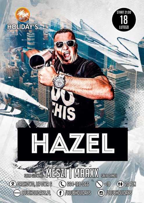 Holidays (Orchowo) - Hazel (18.02.2017) - kluby, festiwale, plenery, klubowa muza, disco polo