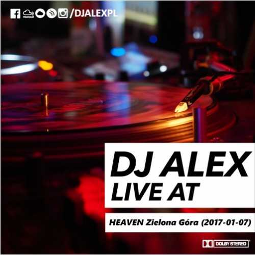Heaven (Zielona Góra) - Dj Alex (07.01.2017)