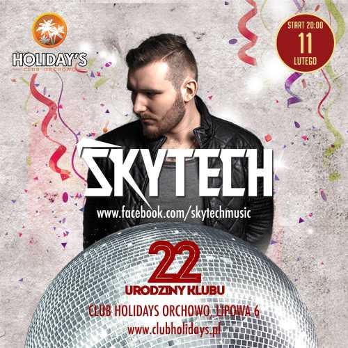 Holidays (Orchowo) - 22 Urodziny Klubu & Skytech  (11.02.2017)