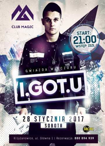 Magic Club (Krzyżanowice) - I.GOT.U (28.01.2017)