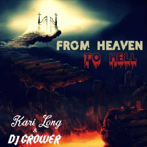 Kari Long & Dj Grower - From Heaven To Hell