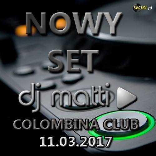 Colombina (Polanica-Zdr.) - Dj Matti (11.03.2017)