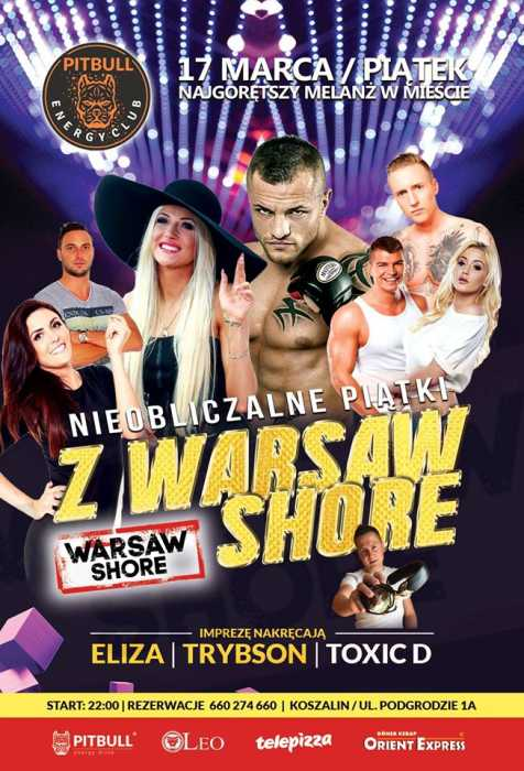 Pitbull Energy Club @ Warsaw Shore (17.03.2017) - kluby, festiwale, plenery, klubowa muza, disco polo