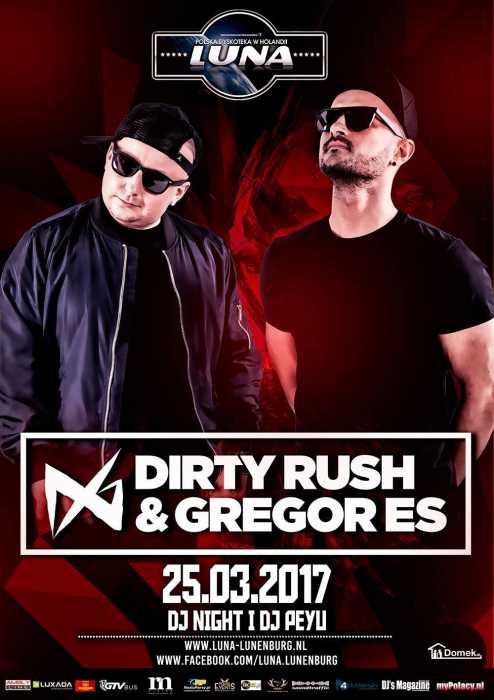 Luna (Lunenburg) - DIRTY RUSH & GREGOR ES  (25.03.2017) - kluby, festiwale, plenery, klubowa muza, disco polo