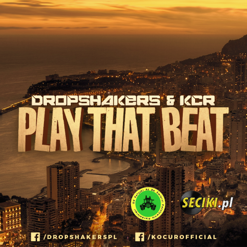 Dropshakers & KcR - Play That Beat