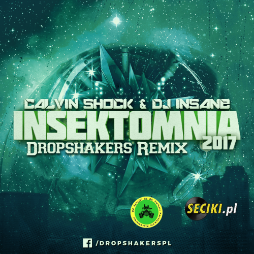 Calvin Shock & Dj Insane - Insektomnia 2017 ( Dropshakers Remix )