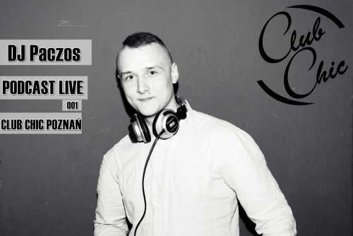 DJ Paczos - PODCAST LIVE CLUB CHIC POZNAŃ 001