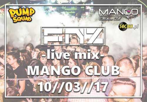 Mango Club (Piotrków Tryb.) -  FNZ  (10.03.2017)