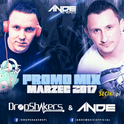 Ande & Dropshakers @ Ande Events Promo Mix Marzec 2K17