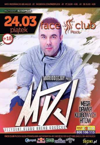 Face Club Płock - Mariodeejay pres.MDJ  (24.03.2017)