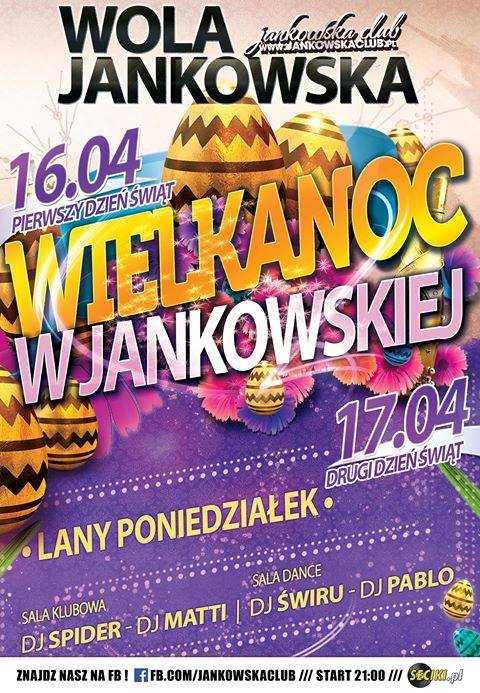 Jankowska Club (Wola Jankowska) - Wielkanoc (16/17.04.17) - kluby, festiwale, plenery, klubowa muza, disco polo