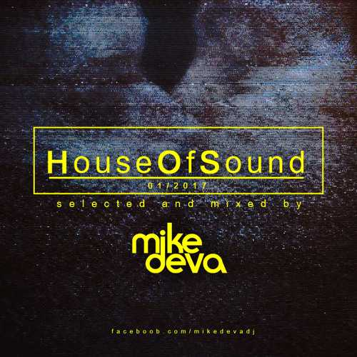 Mike Deva pres House Of Sound #1- 2017