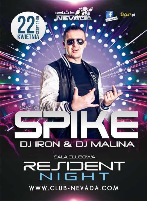 Klub Nevada Nur -  Spike & Resident Night (22.04.2017) - kluby, festiwale, plenery, klubowa muza, disco polo