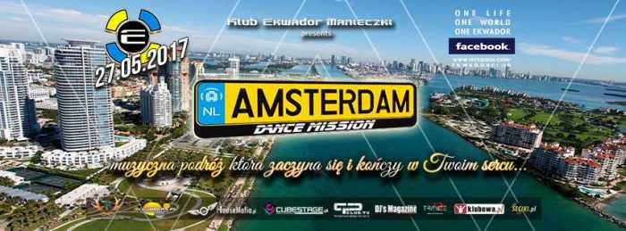 Ekwador (Manieczki) - Amsterdam Dance Mission (27.05.2017) - kluby, festiwale, plenery, klubowa muza, disco polo