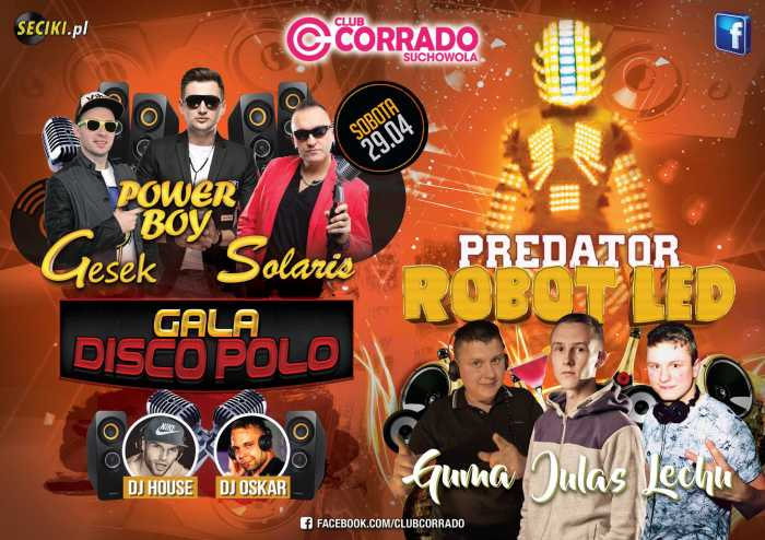 Corrado (Suchowola) - GALA DISCO POLO  (29.04.17) - kluby, festiwale, plenery, klubowa muza, disco polo