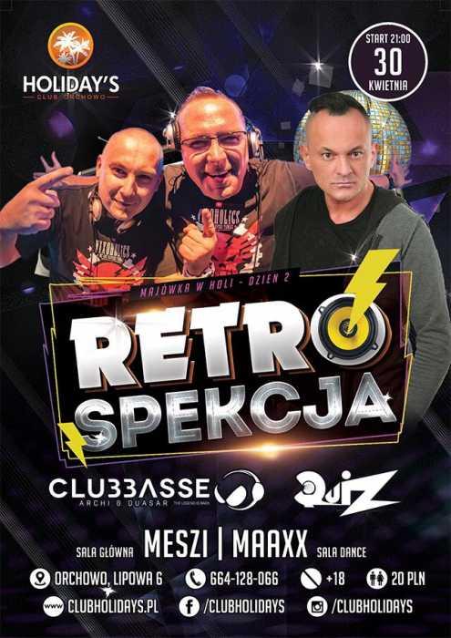 Holidays (Orchowo) - RETROSPEKCJA (30.04.2017) - kluby, festiwale, plenery, klubowa muza, disco polo