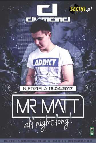Diamond (Biała Wieś) -  Mr Matt (16.04.2017)
