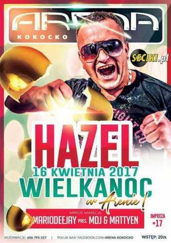 Arena (Kokocko) - Dj Hazel (16.04.2017)