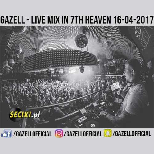 Gazell - Live Mix In 7Th Heaven Legnica (16-04-2017)