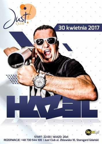 Just Club (Starogard Gdański) - DJ Hazel (30.04.2017)