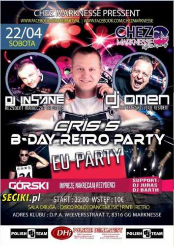 Chez Marknesse (NL) - B-DAY RETRO PARTY (22.04.2017)
