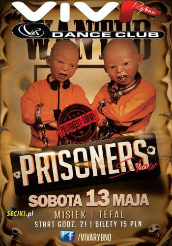 Viva Dance Club (Rybno) - Prisoners Show (13.05.2017)