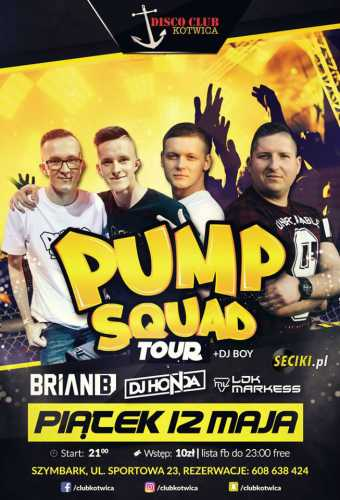 Klub Kotwica (Szymbark) - Pump Squad On Tour (12.05.17)