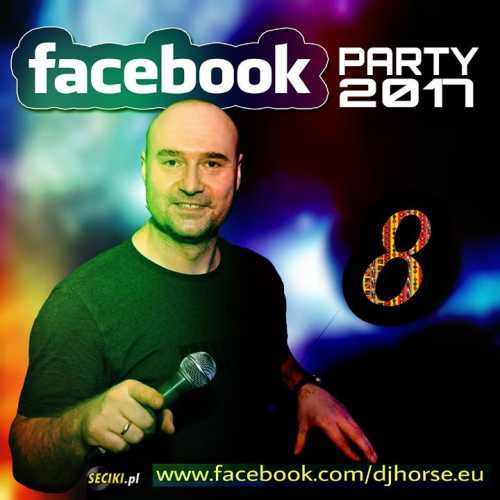 HORSE - FACEBOOK PARTY 2017 VOL.8