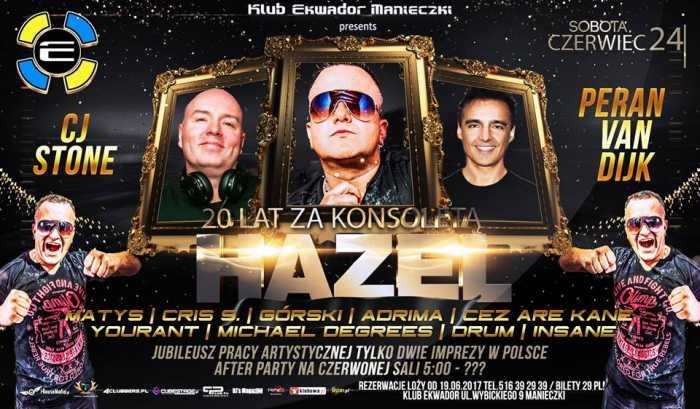 Ekwador (Manieczki) - HAZEL JUBILEUSZ XX LAT ZA KONSOLETĄ (24.06.17) - kluby, festiwale, plenery, klubowa muza, disco polo