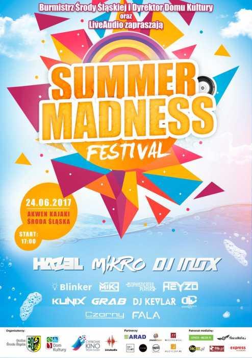 SUMMER MADNESS FESTIWAL - Środa Śląska (24.06.2017) - kluby, festiwale, plenery, klubowa muza, disco polo