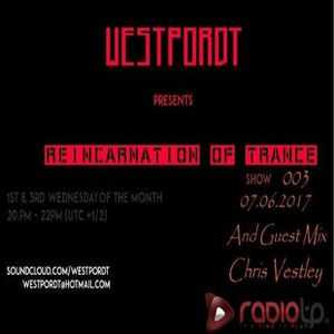 Chris Vestley @ Reincarnation Of Trance 003 byWestpordt [07.06.2017]